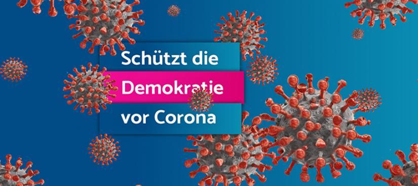 Schützt die Demokratie vor Corona!